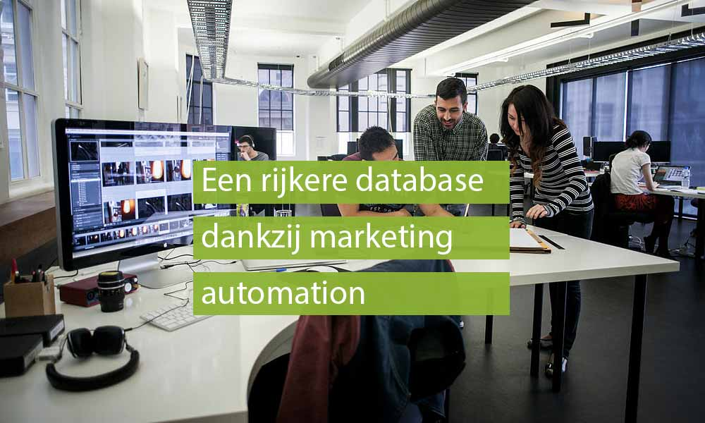 Een rijkere klantendatabase door marketing automation